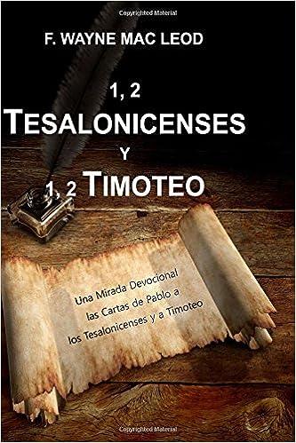 1, 2 Tesalonicenses y 1, 2 Timoteo: Una Mirada Devocional ...