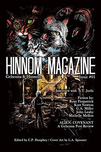 Hinnom Magazine Issue 001 by [Dunphey, C.P., Fitzpatrick, Ryan, Newton, Kurt, Miller, G.A., Leahy, John, Mellon, Michelle, Joshi, S.T.]