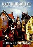Robert E. Howard's Black Hounds of Death, Robert E. Howard, 0809571544