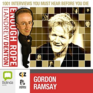 Enough Rope with Andrew Denton: Gordon Ramsay Radio/TV Program