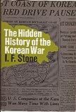 img - for Hidden History of the Korean War book / textbook / text book