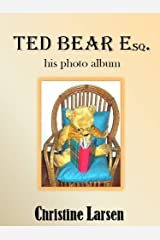 Ted Bear Esq. - his photo album (Small Folk Tales - 3) Kindle Edition