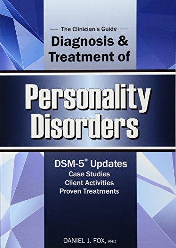 The Clinician's Guide to the Diagnosis and Treatment of Personality Disorders