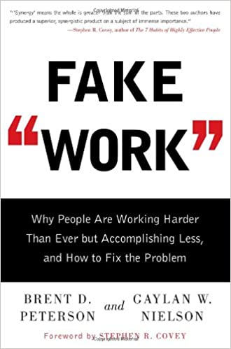 Fake Work Why People Are Working Harder Than Ever But Accomplishing