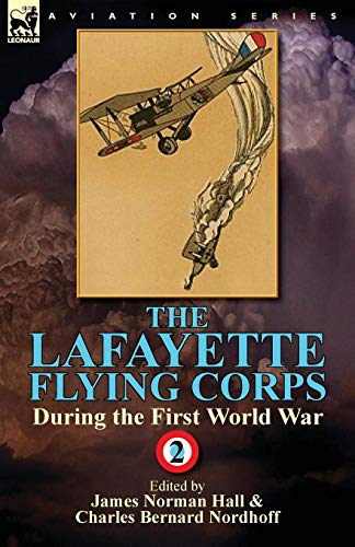 The Lafayette Flying Corps-During the First World War: Volume 2