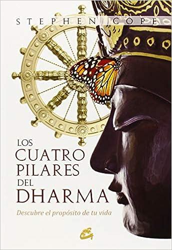 Los Cuatro Pilares Del Dharma: Descubre el propósito de tu ...