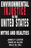 Environmental Injustice in the U. S., James P. Lester and David Allen, 0813338190