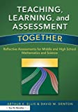 img - for Teaching, Learning, and Assessment Together: Reflective Assessments for Middle and High School Mathematics and Science book / textbook / text book