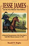 Jesse James and the First Missouri Train Robbery, Ronald H. Beights, 1589800192
