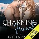Charming Hannah Hörbuch von Kristen Proby Gesprochen von: Morais Almeida, Patrick Garrett