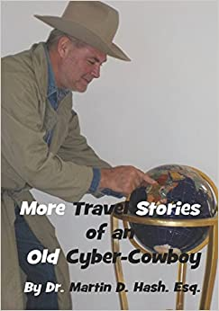 More Travel Stories of an Old Cyber-Cowboy