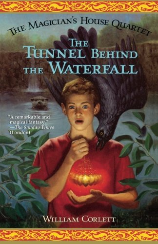 The Tunnel Behind the Waterfall (Magician's House Quartet)