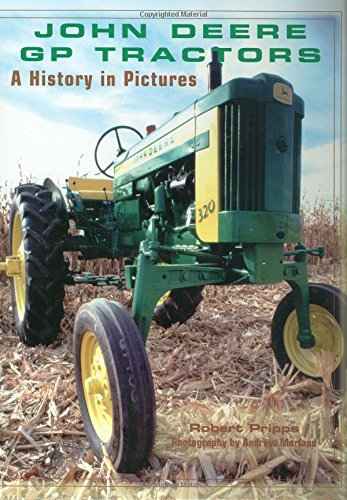 John Deere GP Tractors: A History in Pictures (Motorbooks International Farm Tractor Color History (Hardcov)