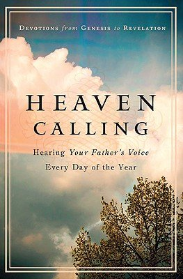 Heaven Calling: Hearing Your Father's Voice Every Day of the Year [HEAVEN CALLING] [Hardcover]