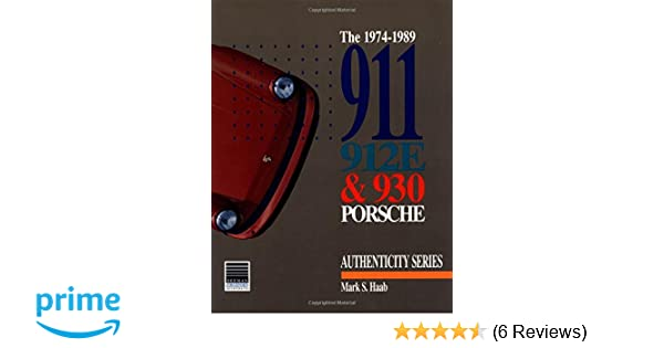 1974-1989 911, 912E and 930 Porsche (Authenticity): M Haab: 9780929758022: Amazon.com: Books