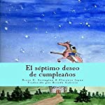 El Séptimo Deseo de Cumpleaños [The Seventh Birthday Wish] | Bruce Arrington