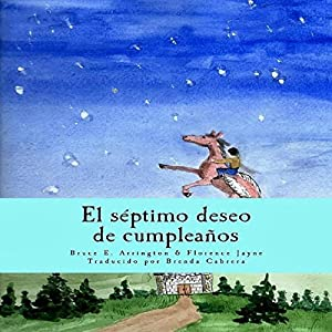 El Séptimo Deseo de Cumpleaños [The Seventh Birthday Wish] Audiobook