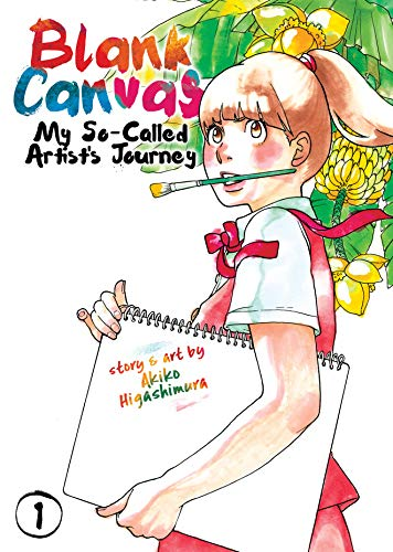 Blank Canvas: My So-Called Artist's Journey Vol  1 (Blank Canvas: My  So-Called Artist's Journey)