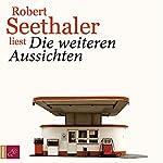Die weiteren Aussichten   Robert Seethaler
