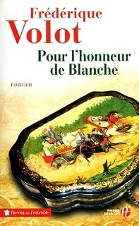 Pour l'honneur de Blanche, Volot, Frédérique