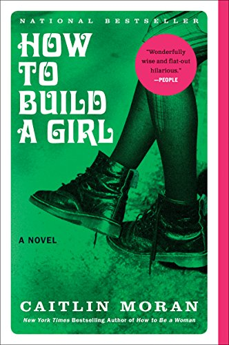 How to Build a Girl: A Novel (P.S. (Paperback)) by [Moran, Caitlin]
