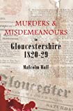 Murders and Misdemeanours in Gloucestershire 1820-1829