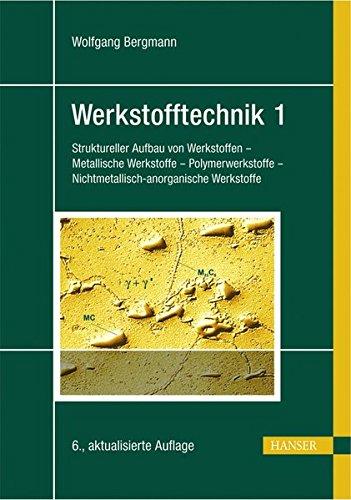 Werkstofftechnik 1: Teil 1: Grundlagen