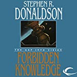 Forbidden Knowledge: The Gap into Vision: The Gap Cycle, Book 2 | Stephen R. Donaldson
