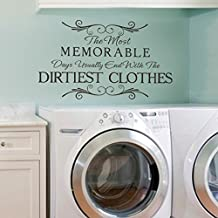 The Most Memorable Days Usually End With The Dirtiest Clothes Vinyl Laundry Wall Decal Funny Laundry Wall Quote Wall Sticker Laundry Room Art Decoration Dark Brown
