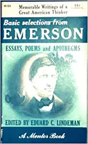 ralph waldo emerson essays and poems Disseminating his genius through celebrated essays and the hundreds of public lectures he gave across the united states, ralph waldo emerson led the transcendentalist.
