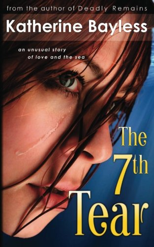 Read Online The Seventh Tear: An unusual story of love and the sea pdf epub