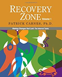 Recovery Zone: Volume 1: Making Changes That Last: the Internal Tasks