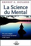 La Science du Mental - Un cours complet sur la science du mental et de l'esprit