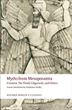 Myths from Mesopotamia Creation, The Flood, Gilgamesh, and Others (Oxford World's Classics)