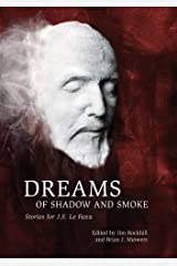 Dreams of Shadow and Smoke: Stories for J. S. Le Fanu