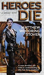 Heroes Die: A Fantasy Novel (Acts of Caine Book 1)