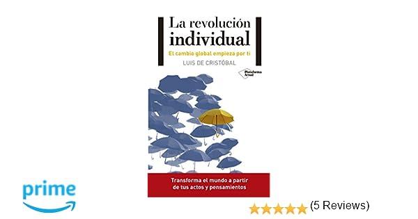 La revolución individual: Amazon.es: Luis de Cristóbal: Libros