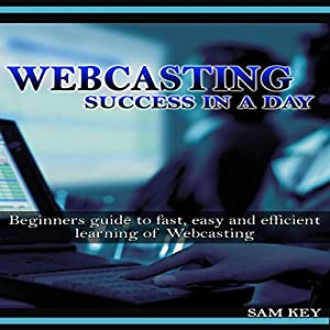 Webcasting Success in a Day | Livre audio