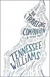 The Traveling Companion and Other Plays (New Directions Paperbook) by Williams, Tennessee, Saddik, Annette J. (2009) Paperback