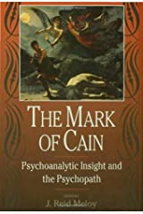 The Mark of Cain: Psychoanalytic Insight and the Psychopath Hardcover