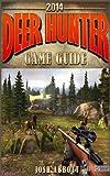 Deer Hunter 2014 Game Guide, Josh Abbott, 1495269256