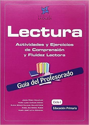 Lectura Actividades Y Ejercicios De Comprensión Y Fluidez Lectora Educación Primaria 1 Ciclo Guía Del Profesorado Spanish Edition Pérez González Jesús 9788481051476 Books
