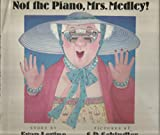 img - for Not the Piano, Mrs. Medley! book / textbook / text book