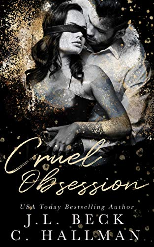 Cruel Obsession: A Dark Mafia Romance (The Obsession Duet Book 1) by [Beck, J.L., Hallman, C.]