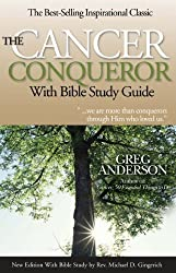 The Cancer Conqueror with Bible Study Guide
