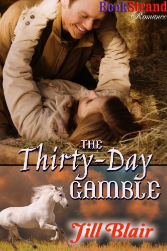 Book: The Thirty-Day Gamble (BookStrand Publishing Romance) by Jill Blair