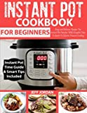 img - for INSTANT POT Cookbook For Beginner: Easy and Delicious Recipes For Instant Pot Newbies With Complete How To Guide To Electric Pressure Cooking book / textbook / text book