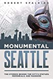 Monumental Seattle: The Stories Behind the City's