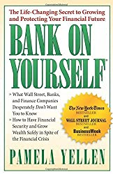 Bank On Yourself: The Life-Changing Secret to Protecting Your Financial Future by Pamela Yellen (2010-03-23)