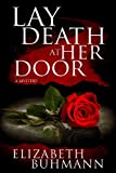Lay Death at Her Door, Elizabeth Buhmann, 1940215005